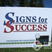 Isaac Foundation golf tournament had Signs for Success as a hole sponsor, look at the great yard sign with step stake