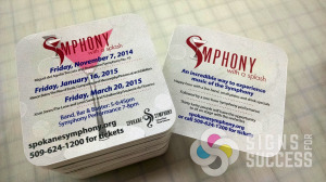 When Spokane Symphony needs coasters in a day (or a week) Signs for Success delivers now, with high quality custom printed coasters, at affordable prices
